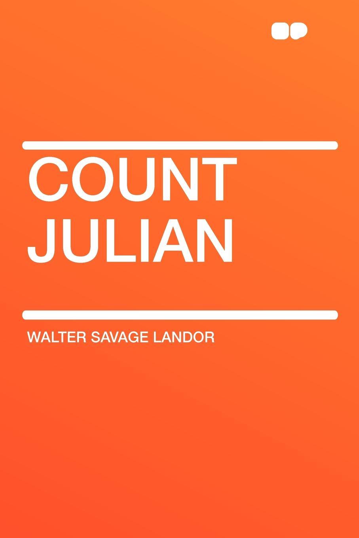 Walter Savage Landor Count Julian
