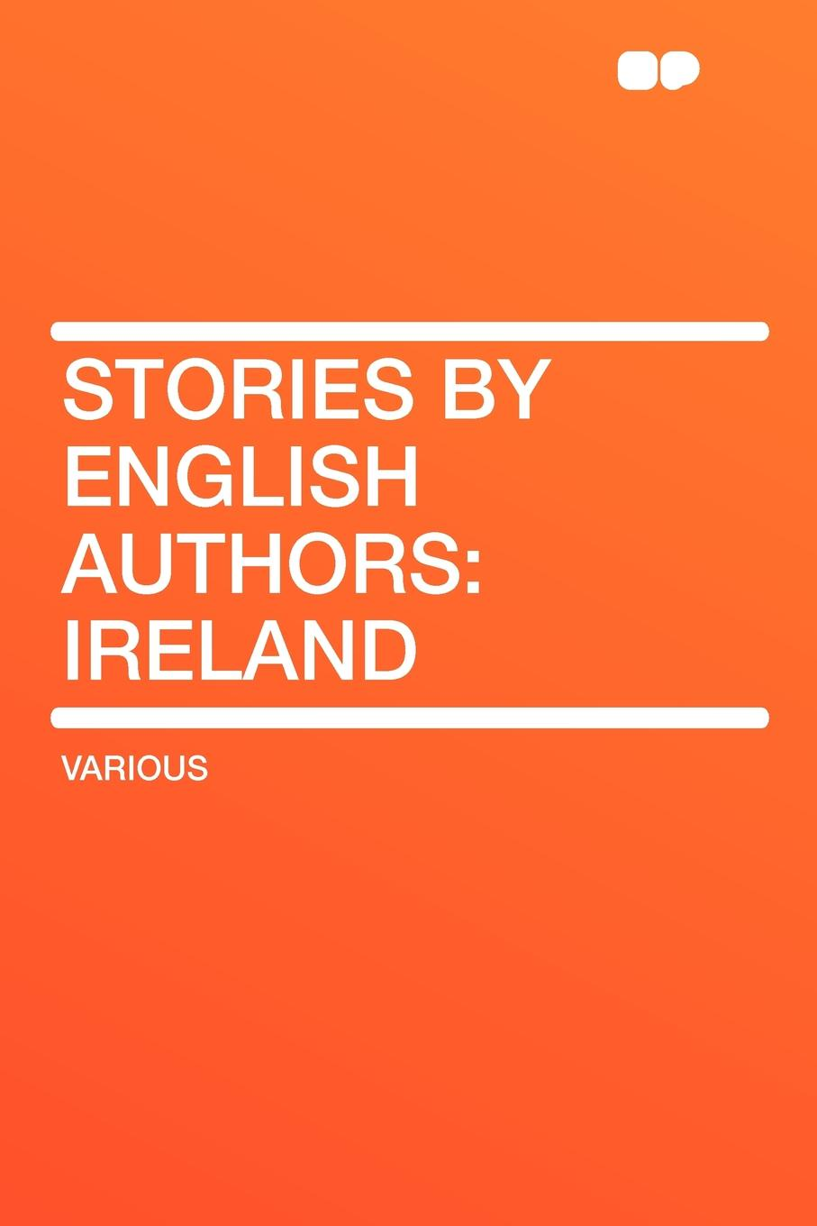 Stories by English Authors. Ireland коллектив авторов stories by english authors germany