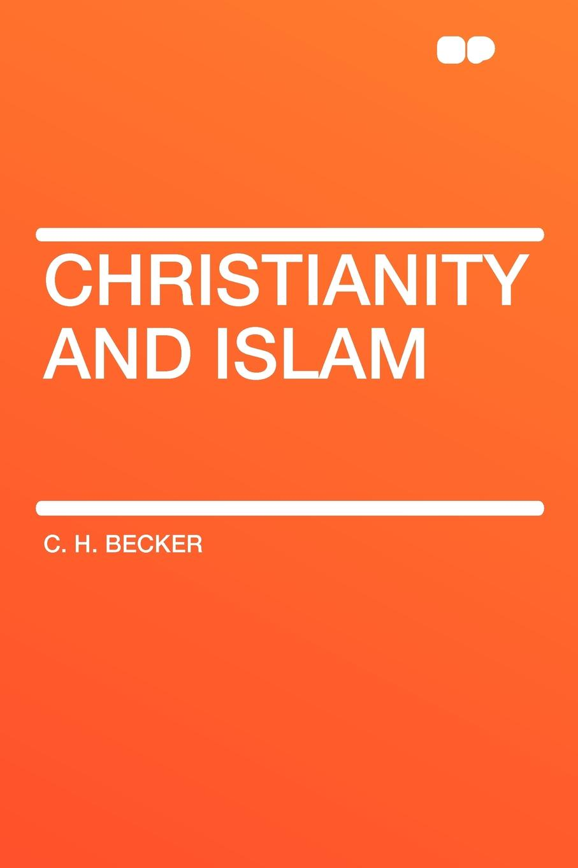 купить C. H. Becker Christianity and Islam онлайн
