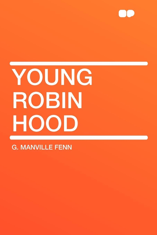 G. Manville Fenn Young Robin Hood a grün robin hood ein balladenkranz nach altenglischen volksliedern