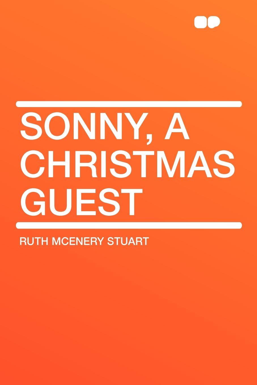 Ruth McEnery Stuart Sonny, a Christmas Guest guest