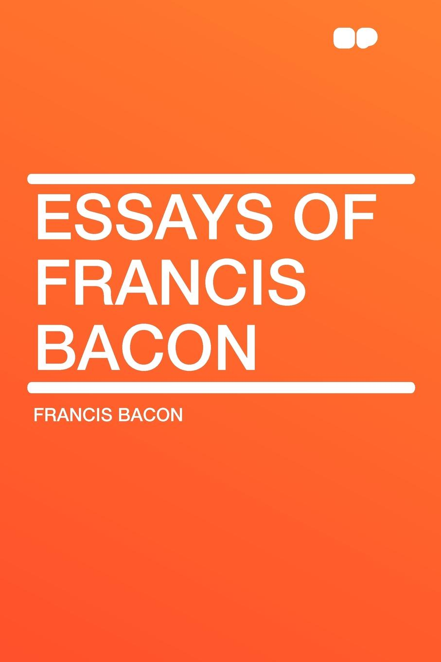 Francis Bacon Essays of Francis Bacon фрэнсис бэкон the works of francis bacon volume 11