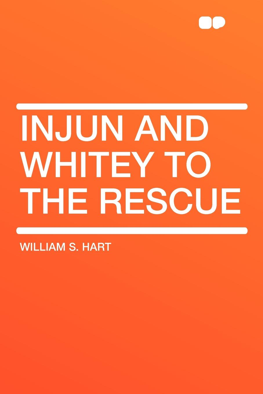 William S. Hart Injun and Whitey to the Rescue mrs pepperpot to the rescue