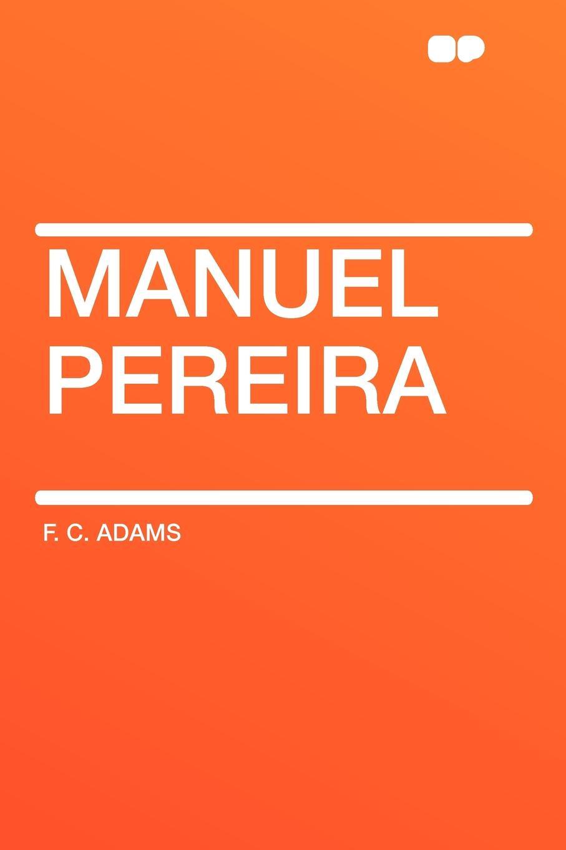 F. C. Adams Manuel Pereira sostiene pereira
