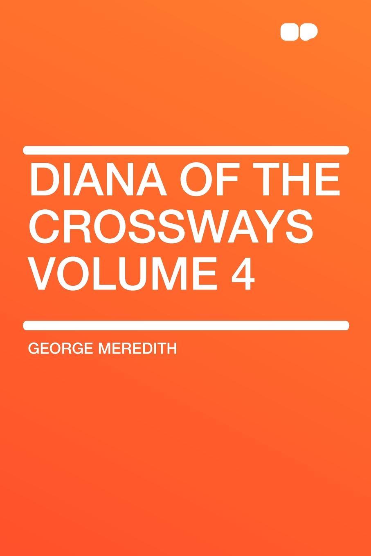 цена George Meredith Diana of the Crossways Volume 4 в интернет-магазинах