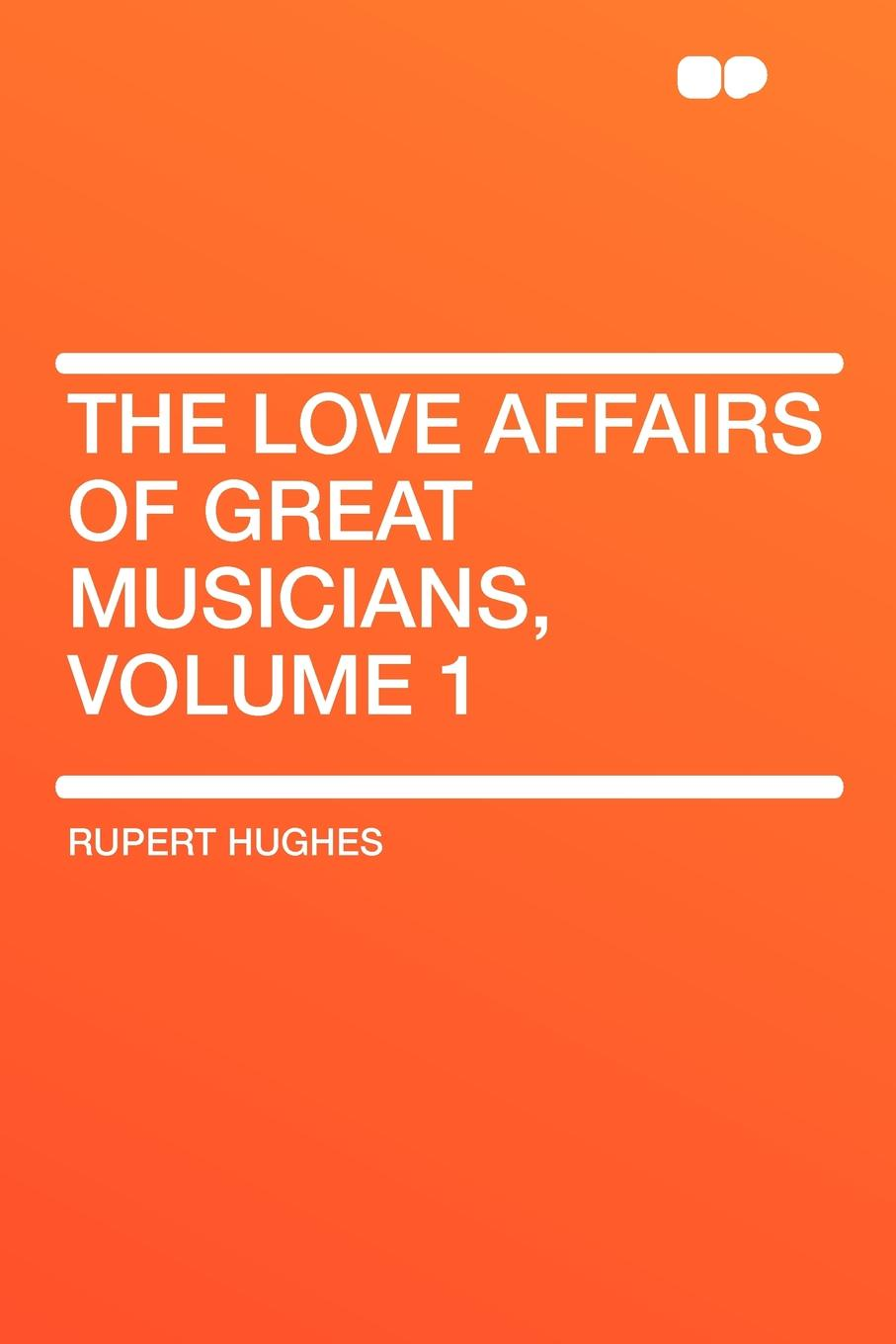 Rupert Hughes The Love Affairs of Great Musicians, Volume 1 the bremen town musicians