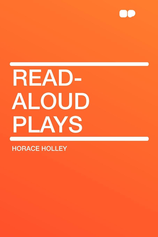 Horace Holley Read-Aloud Plays