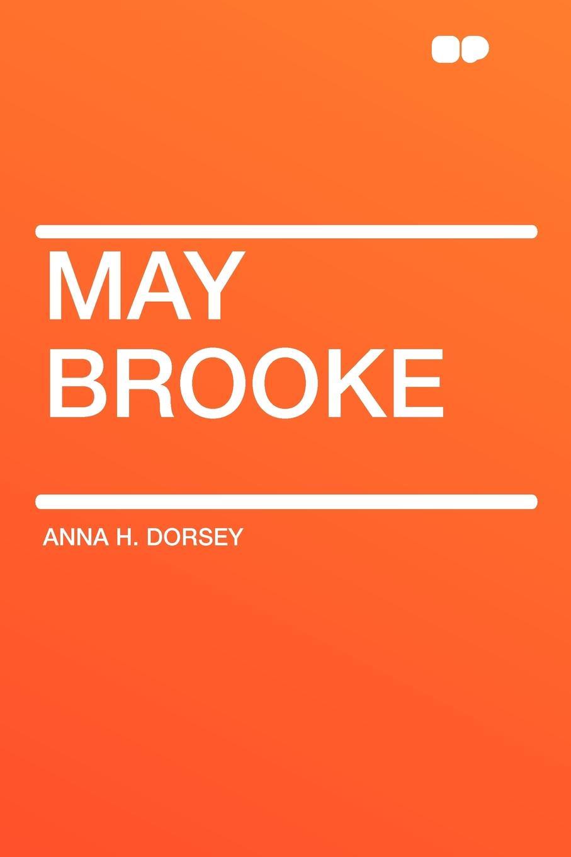 Anna H. Dorsey May Brooke helen brooke survive