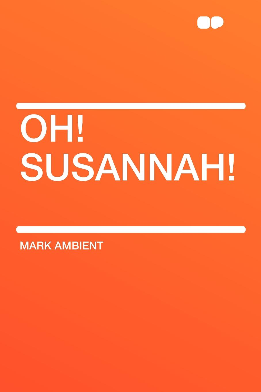 Mark Ambient Oh! Susannah! кукла brand new 20 oh