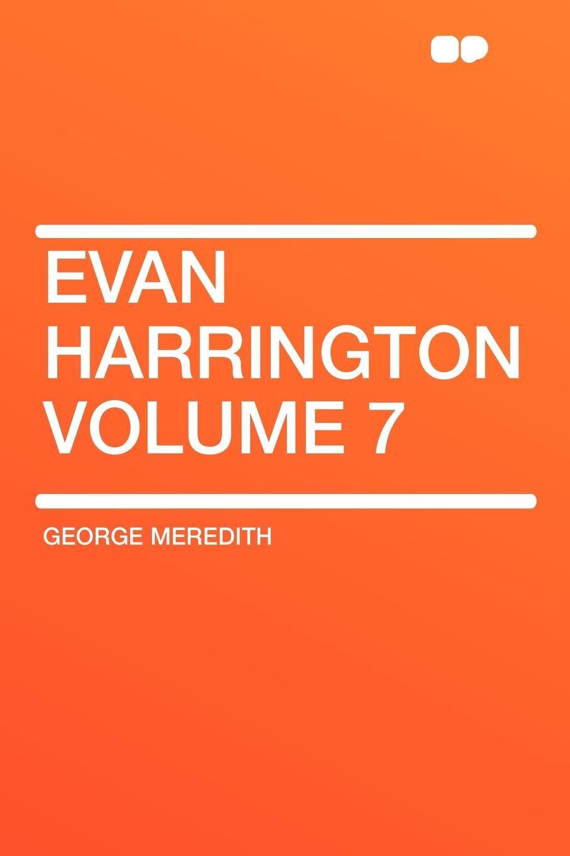 George Meredith Evan Harrington Volume 7 george meredith evan harrington volume 4
