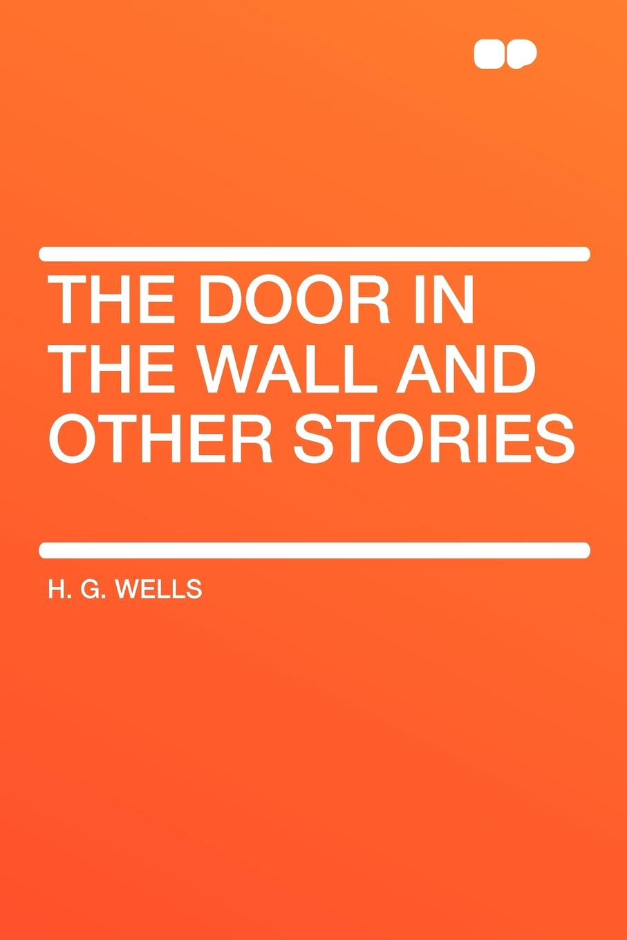 H. G. Wells The Door in the Wall and Other Stories wells h g russia in the shadows
