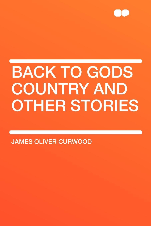 цены на James Oliver Curwood Back to Gods Country and Other Stories  в интернет-магазинах