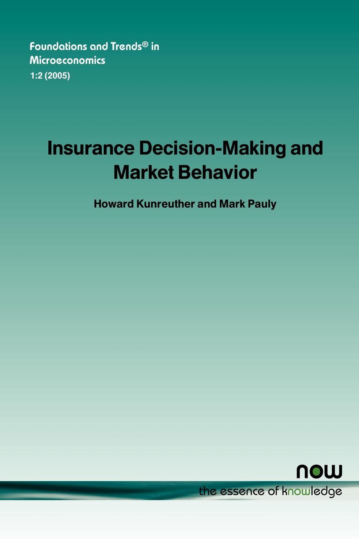 Howard Kunreuther, Mark Pauly Insurance Decision Making and Market Behavior колье alfredo pauly