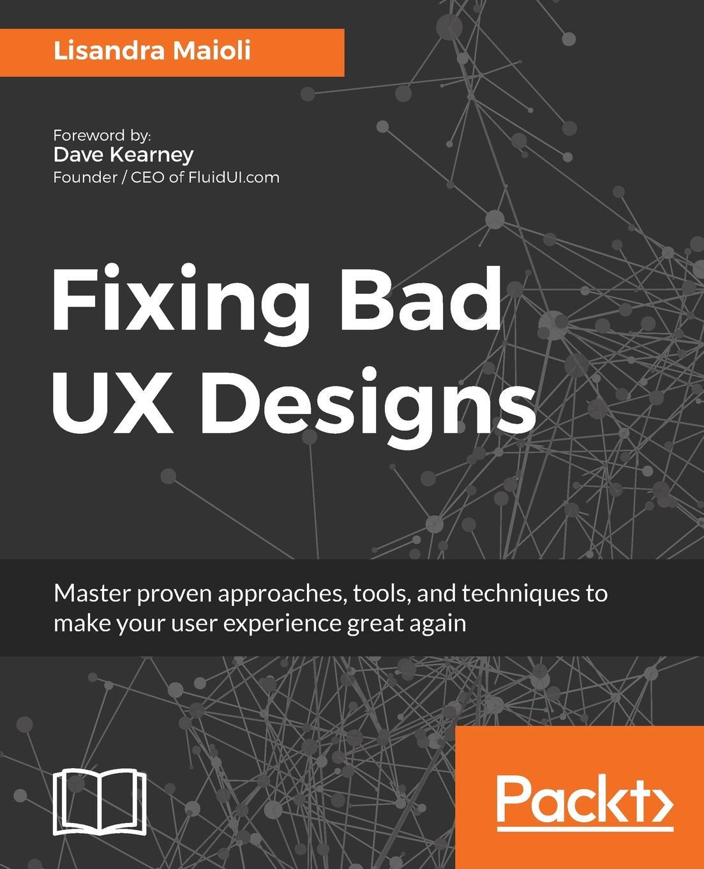 Lisandra Maioli Fixing bad UX Designs donald chesnut ux for dummies