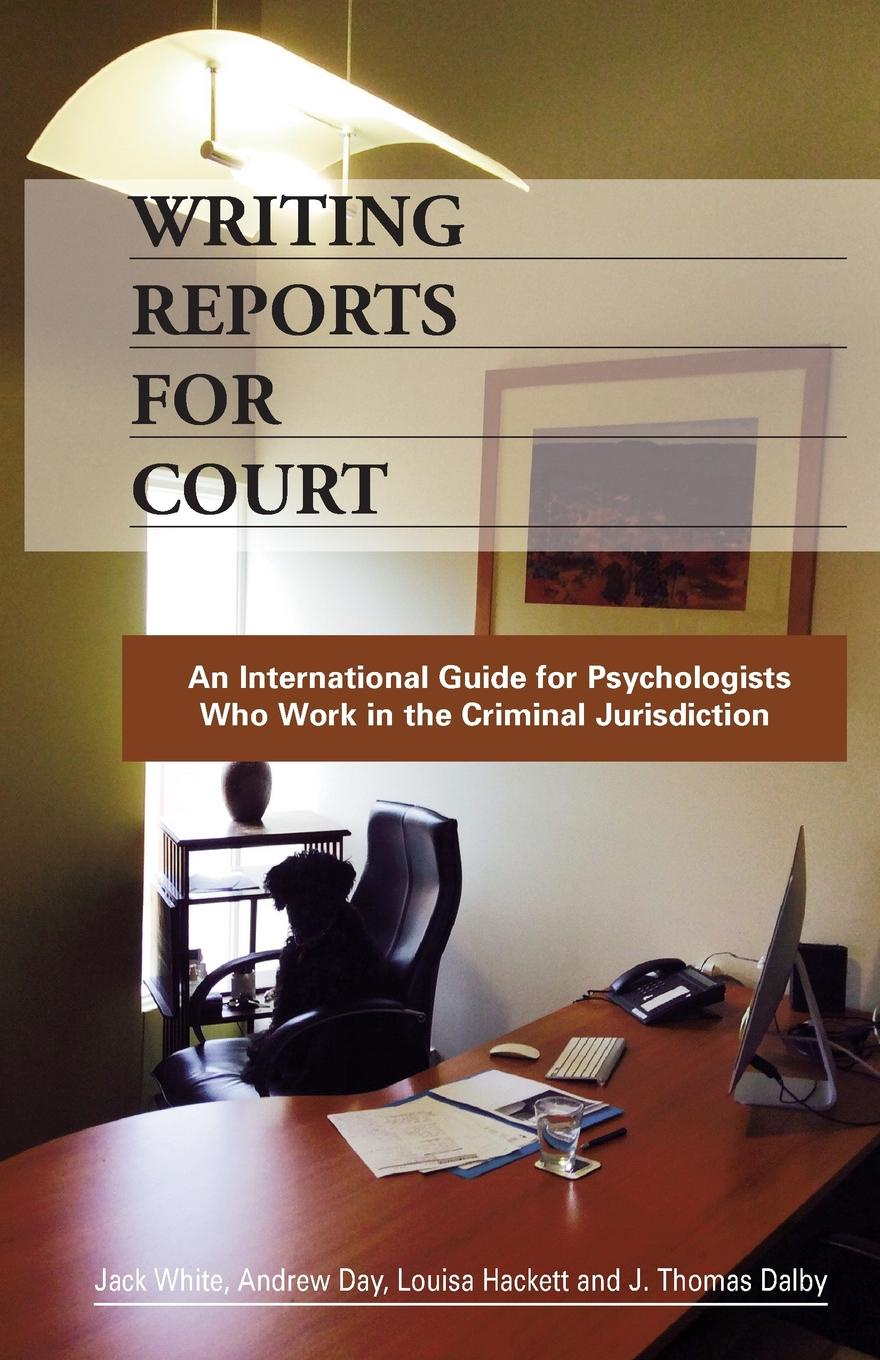 Jack White, Andrew Day, Louisa Hackett Writing Reports for Court. An International Guide for Psychologists Who Work in the Criminal Jurisdiction towards a decade of the international criminal court in africa
