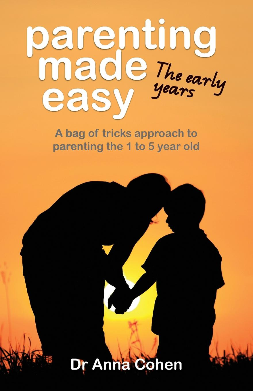 Anna Cohen Parenting Made Easy. The early years цена в Москве и Питере