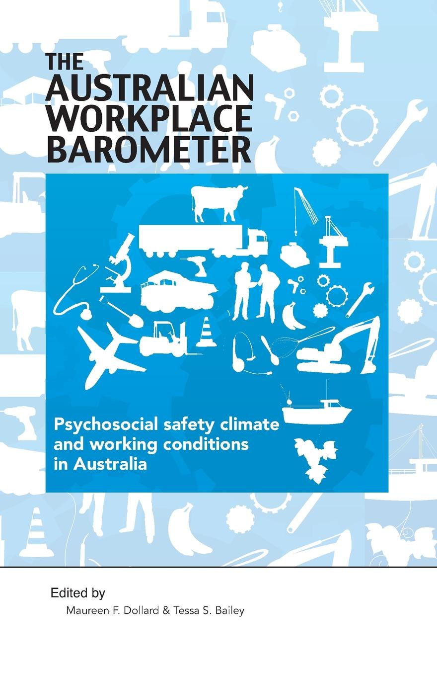 Фото - The Australian Workplace Barometer. Psychosocial Safety Climate and Working Conditions in Australia geraldina edward psychosocial correlates of abstinence from sex
