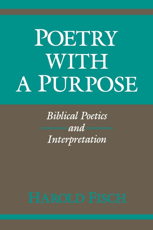 Fisch Harold, Harold Poetry with a Purpose. Biblical Poetics and Interpretation