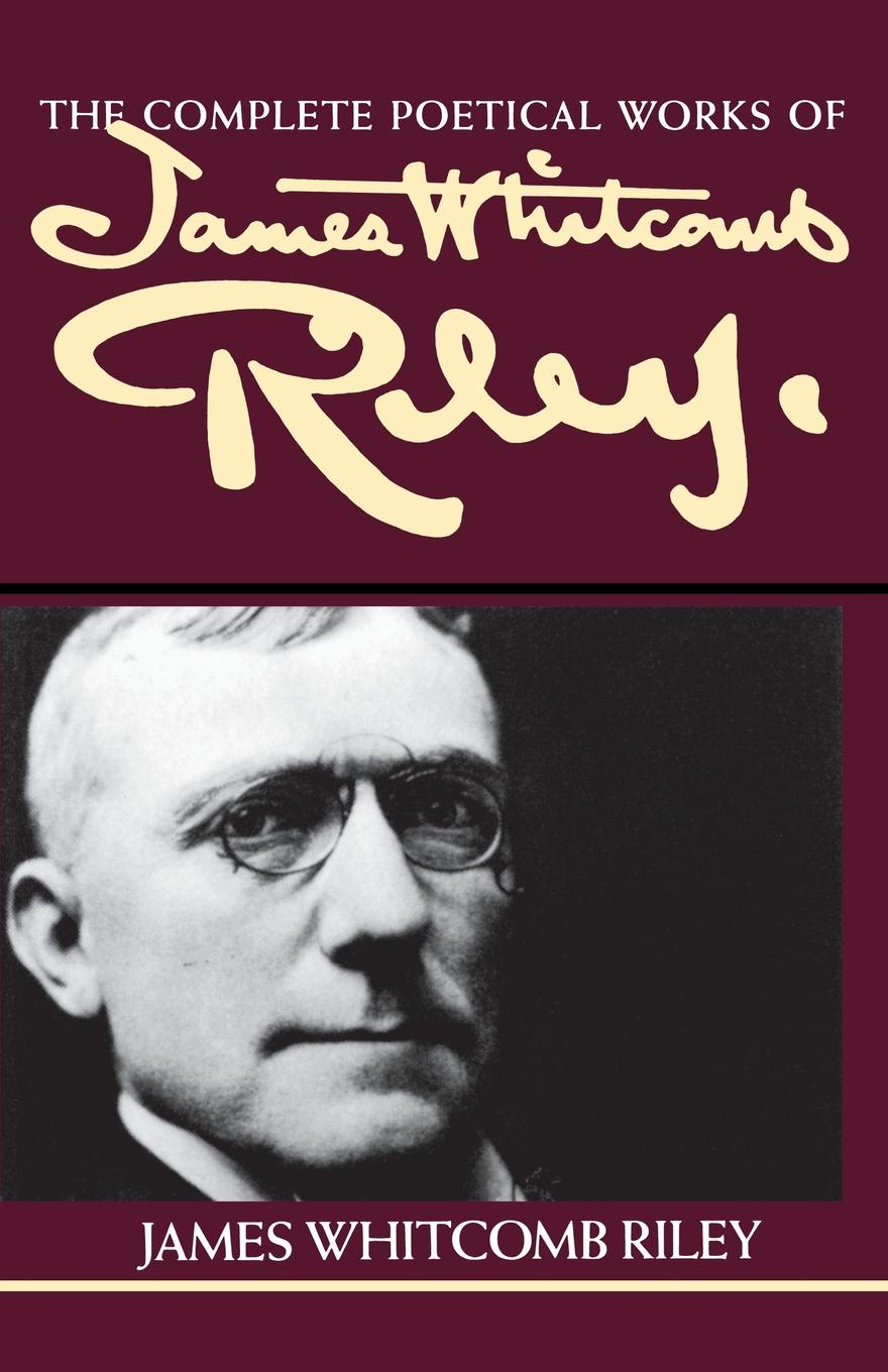 James Whitcomb Riley The Complete Poetical Works of James Whitcomb Riley lucinda riley tormiõde
