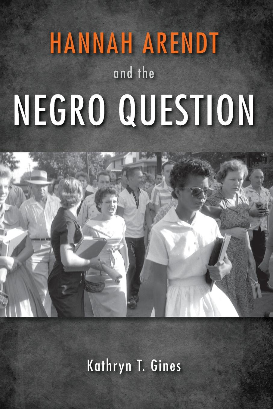 Kathryn T. Gines Hannah Arendt and the Negro Question hannah and the hurricane easystarts