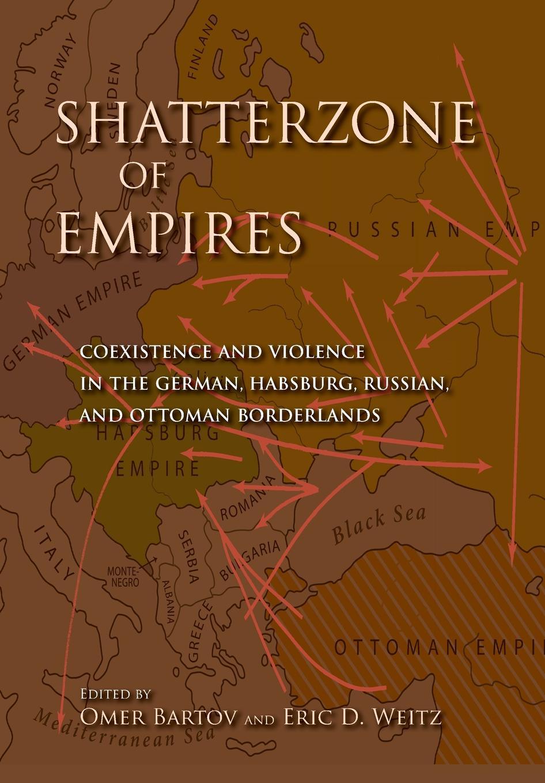 цены на Shatterzone of Empires. Coexistence and Violence in the German, Habsburg, Russian, and Ottoman Borderlands  в интернет-магазинах