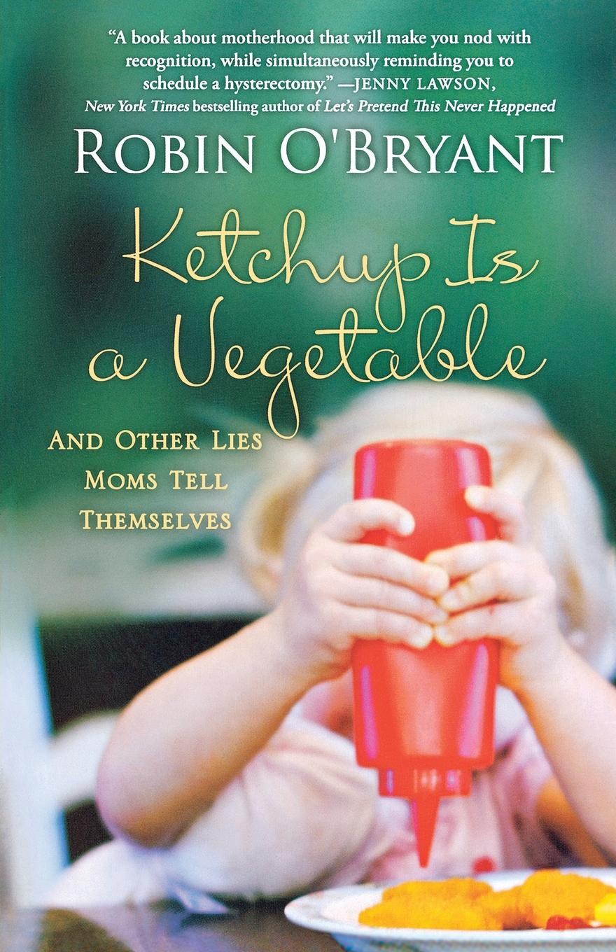 ROBIN O'BRYANT KETCHUP IS A VEGETABLE