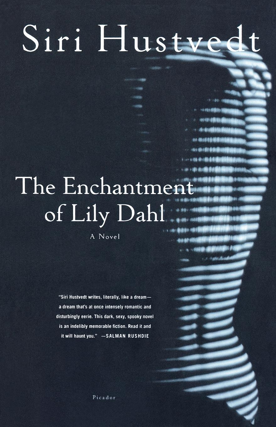 Siri Hustvedt The Enchantment of Lily Dahl wicked enchantment