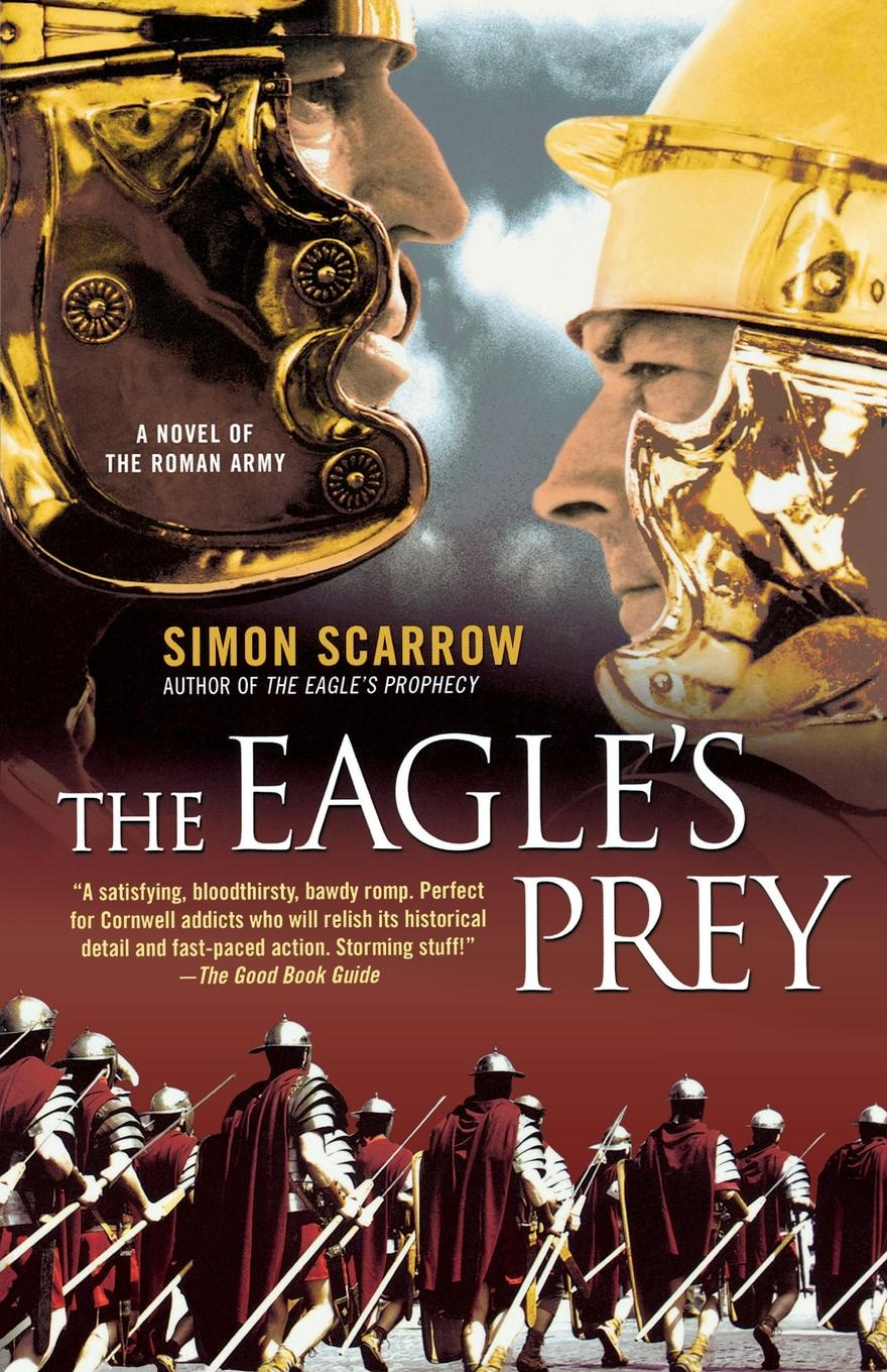 Simon Scarrow The Eagle's Prey rachel vincent prey