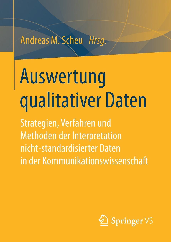 Auswertung qualitativer Daten. Strategien, Verfahren und Methoden der Interpretation nicht-standardisierter Daten in Kommunikationswissenschaft