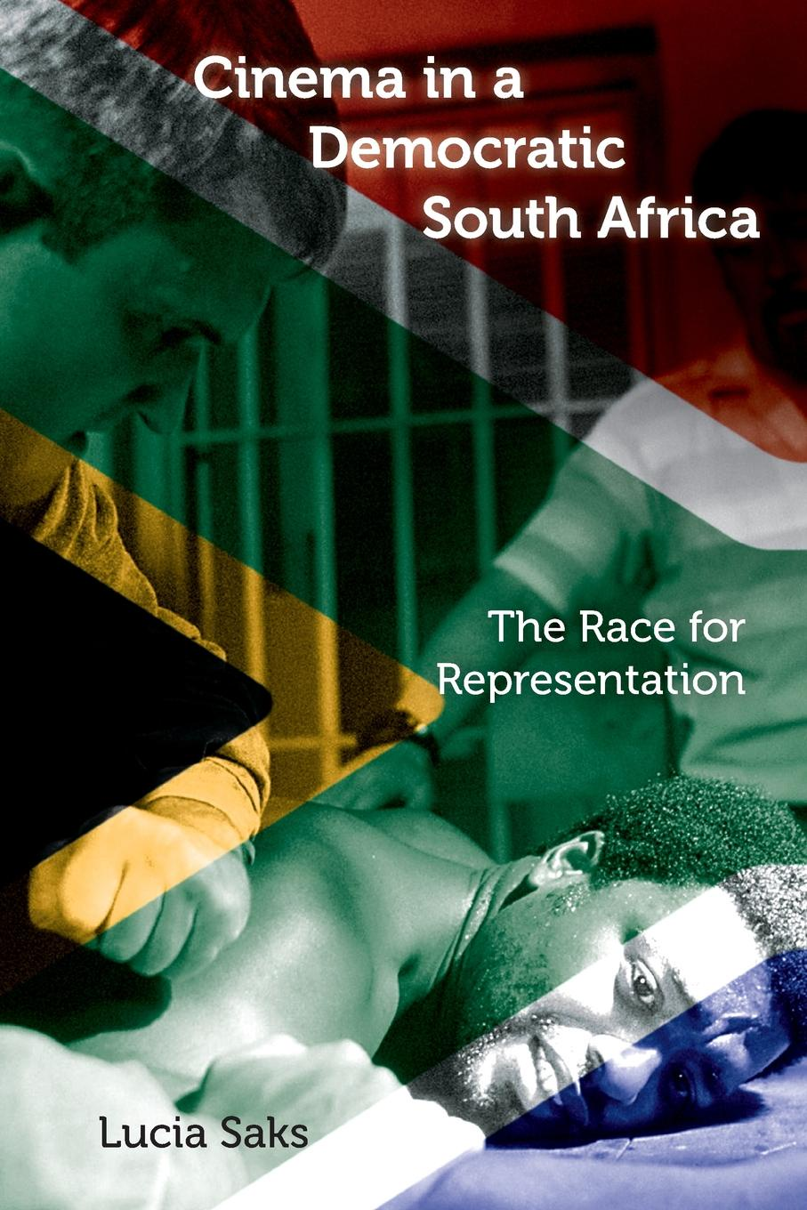 Lucia Saks Cinema in a Democratic South Africa. The Race for Representation south africa 07