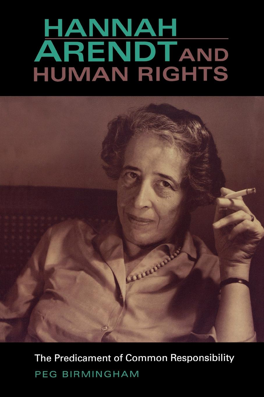 где купить Peg Birmingham Hannah Arendt & Human Rights. The Predicament of Common Responsibility по лучшей цене