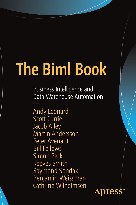 лучшая цена Andy Leonard, Scott Currie, Jacob Alley The Biml Book. Business Intelligence and Data Warehouse Automation