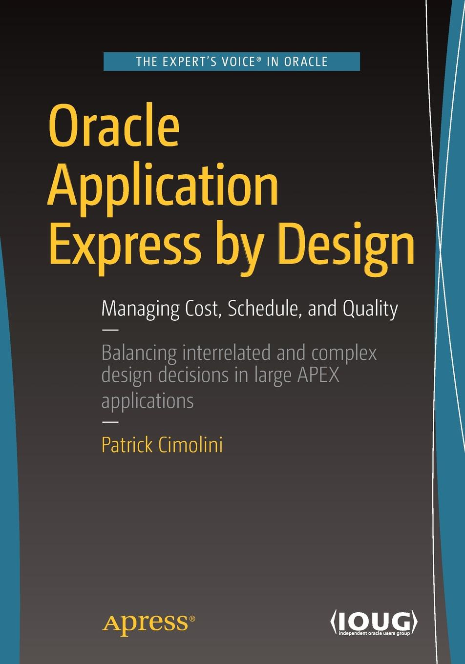Patrick Cimolini Oracle Application Express by Design. Managing Cost, Schedule, and Quality monthly schedule design wall sticker