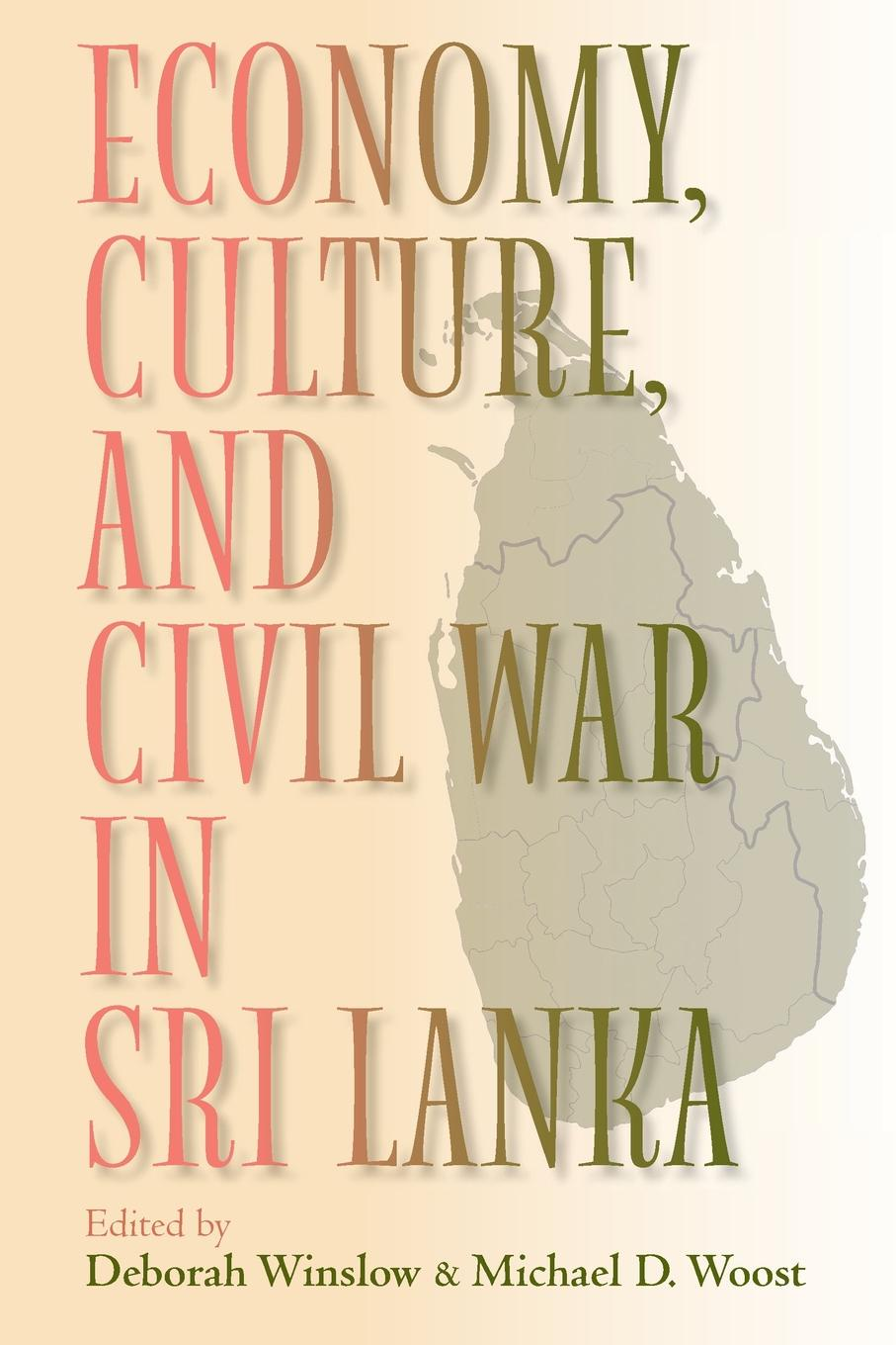 Economy, Culture, and Civil War in Sri Lanka dilan prasad harsha senanayake the influence of the civil war on mahinda rajapaksa s foreign policy in sri lanka during 2005 2015