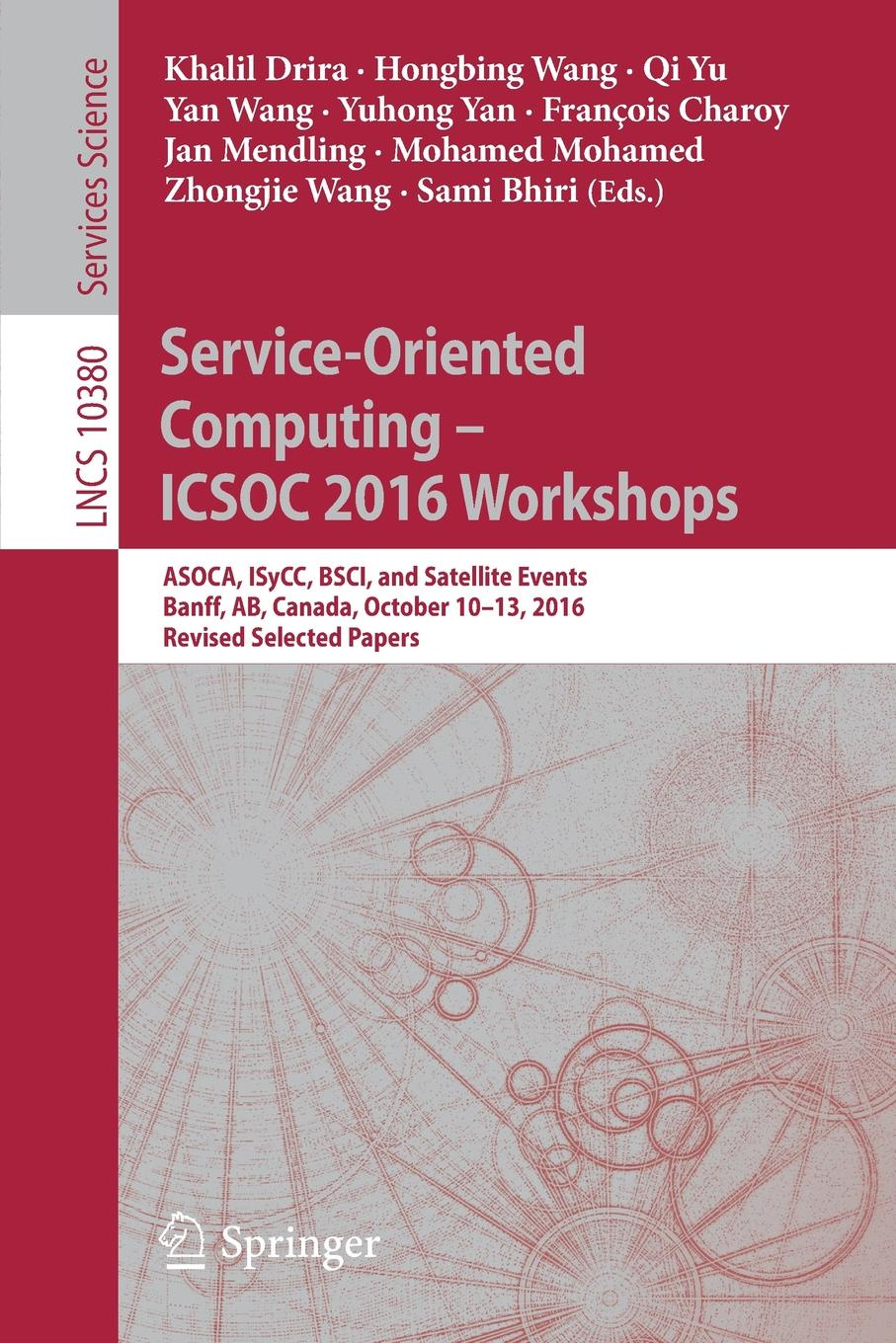 Service-Oriented Computing - ICSOC 2016 Workshops. ASOCA, ISyCC, BSCI, and Satellite Events, Banff, AB, Canada, October 10-13, 2016, Revised Selected Papers bubendorfer kris market oriented grid and utility computing