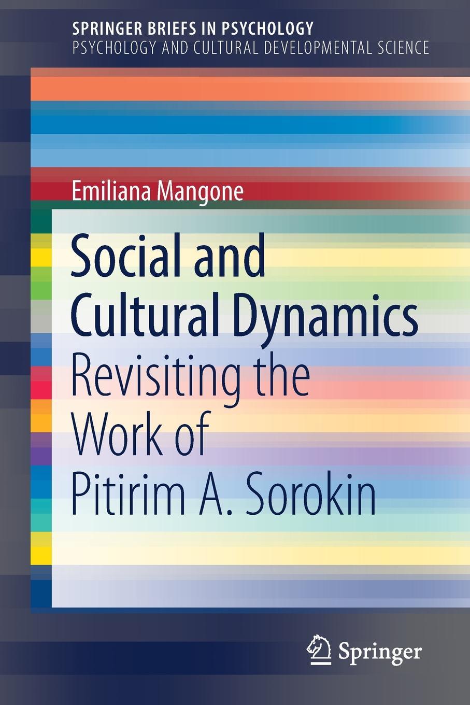 Emiliana Mangone Social and Cultural Dynamics. Revisiting the Work of Pitirim A. Sorokin emiliana parati обои emiliana parati blumarine 2 25029