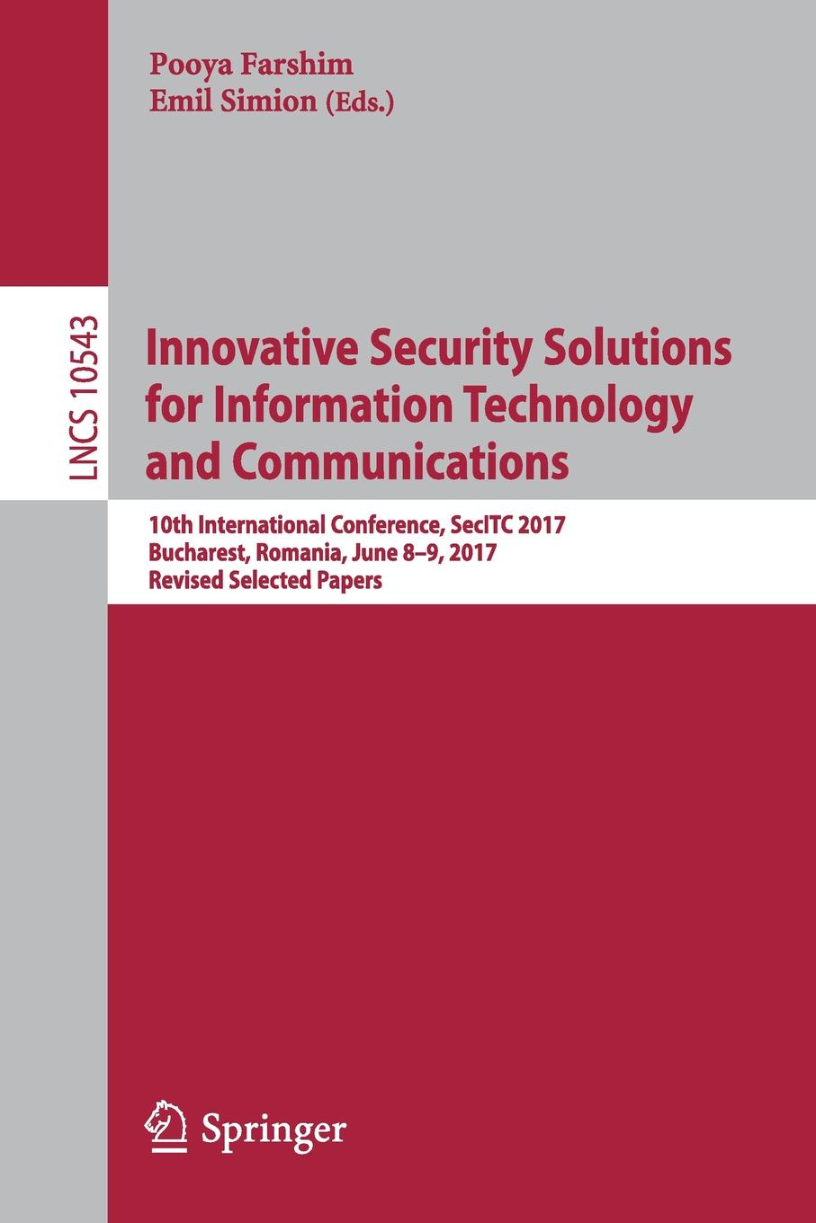 Innovative Security Solutions for Information Technology and Communications. 10th International Conference, SecITC 2017, Bucharest, Romania, June 8-9, 2017, Revised Selected Papers qi huang innovative testing and measurement solutions for smart grid