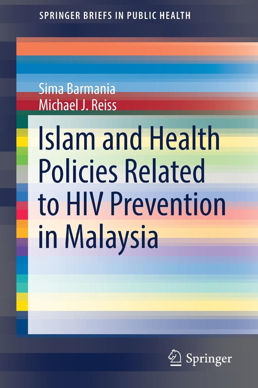 Sima Barmania, Michael J. Reiss Islam and Health Policies Related to HIV Prevention in Malaysia motogp malaysia saturday