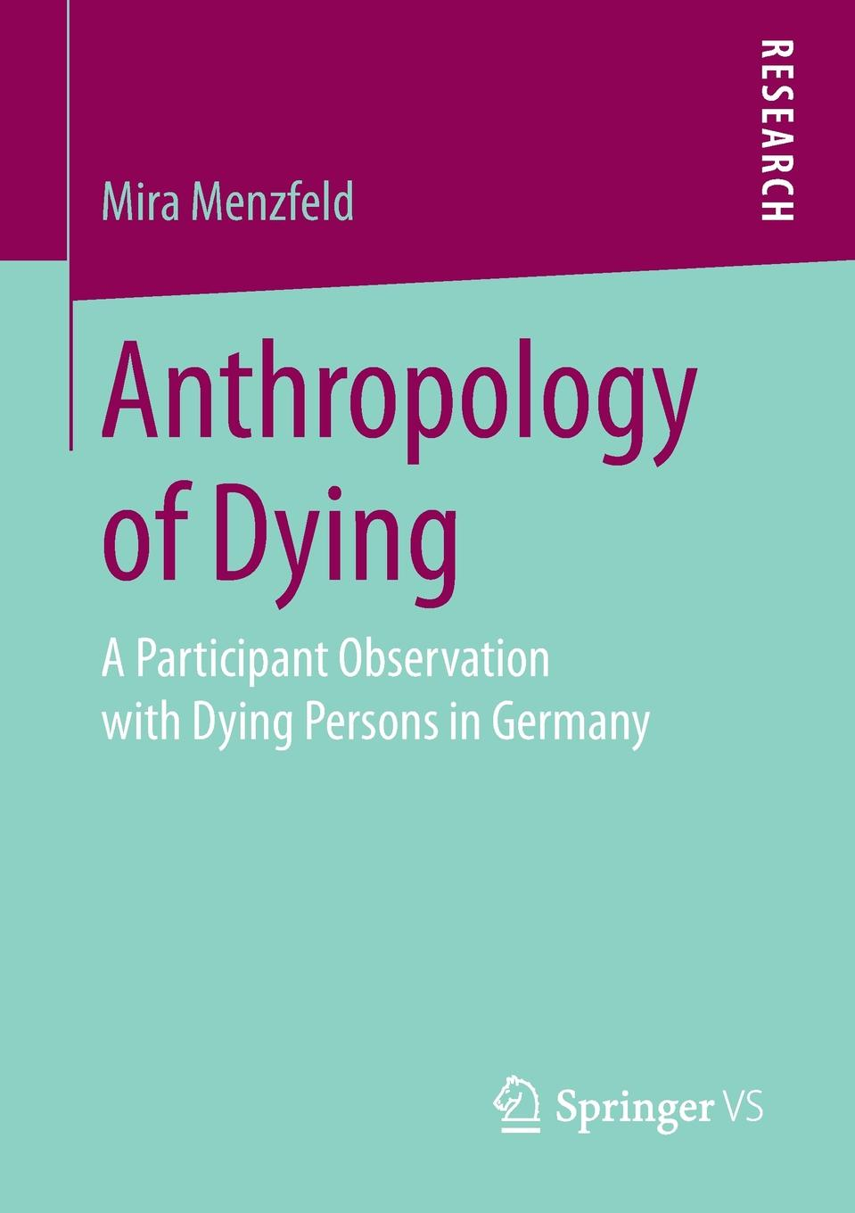 Mira Menzfeld Anthropology of Dying. A Participant Observation with Dying Persons in Germany advu 50 20 a p a 156638 germany festo cylinders