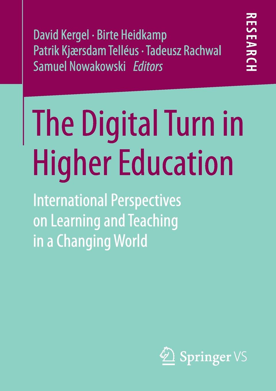 The Digital Turn in Higher Education. International Perspectives on Learning and Teaching a Changing World