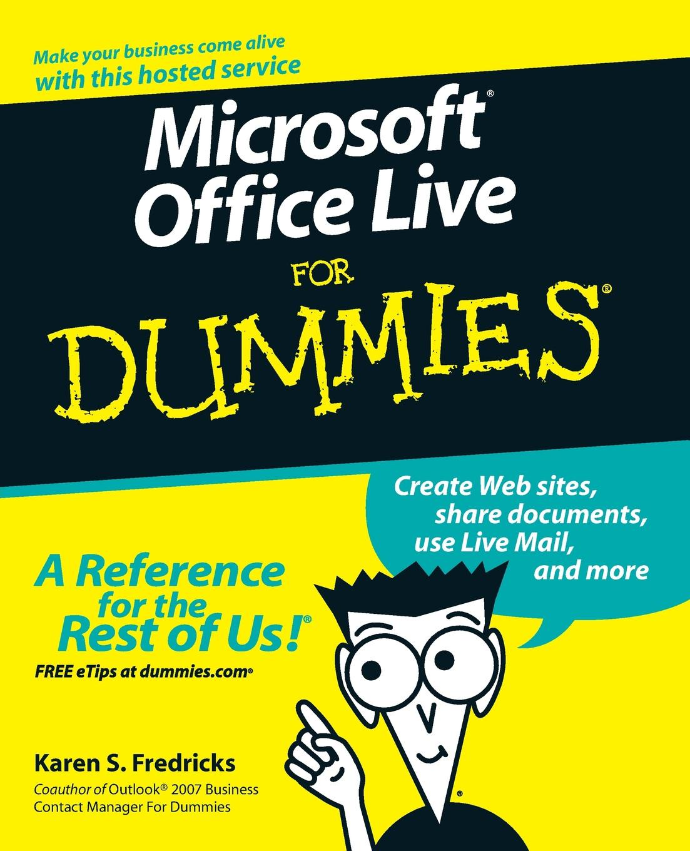 Fredricks Microsoft Office Live FD karen fredricks s microsoft office live for dummies