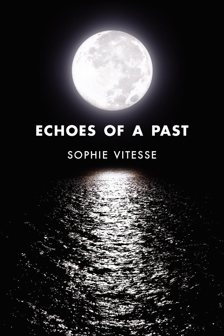 Sophie Vitesse Echoes of a Past echoes of dark