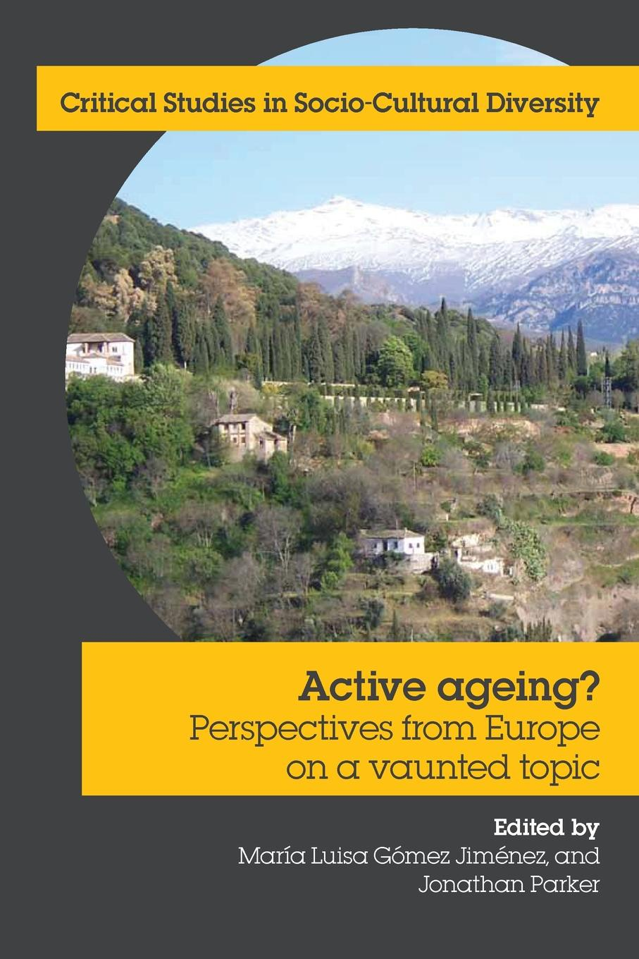 Maria Luisa Gomez Jimenez Active Ageing? Perspectives from Europe on a Vaunted Topic benedict nnolim perspectives from an armchair