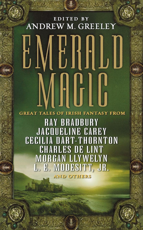 Andrew M. Greeley Emerald Magic. Great Tales of Irish Fantasy