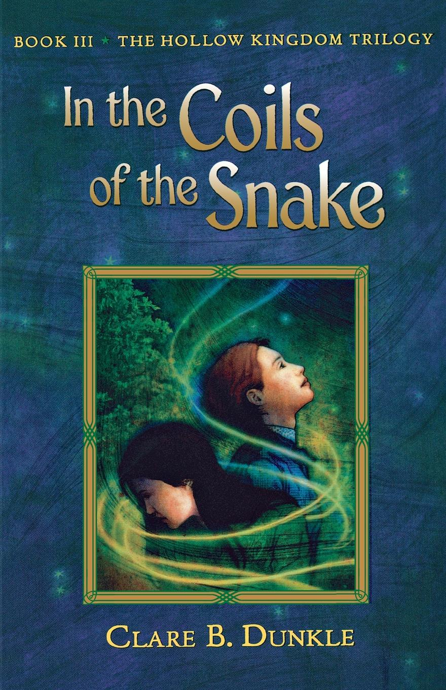 Clare B. Dunkle In the Coils of Snake