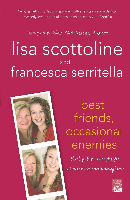 LISA SCOTTOLINE BEST FRIENDS, OCCASIONAL ENEMIES цена