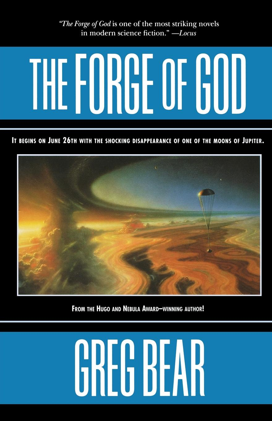 Greg Bear The Forge of God greg bear vitals
