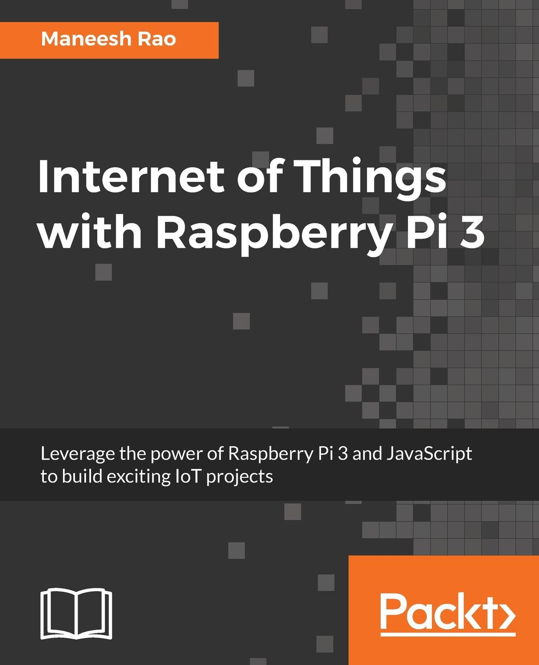 Фото - Maneesh Rao Internet of Things with Raspberry Pi 3 радиаторы для raspberry pi 3 pi 2 3шт