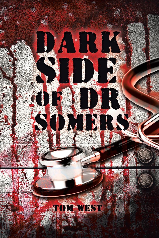 Tom West Dark Side of Dr Somers цена в Москве и Питере
