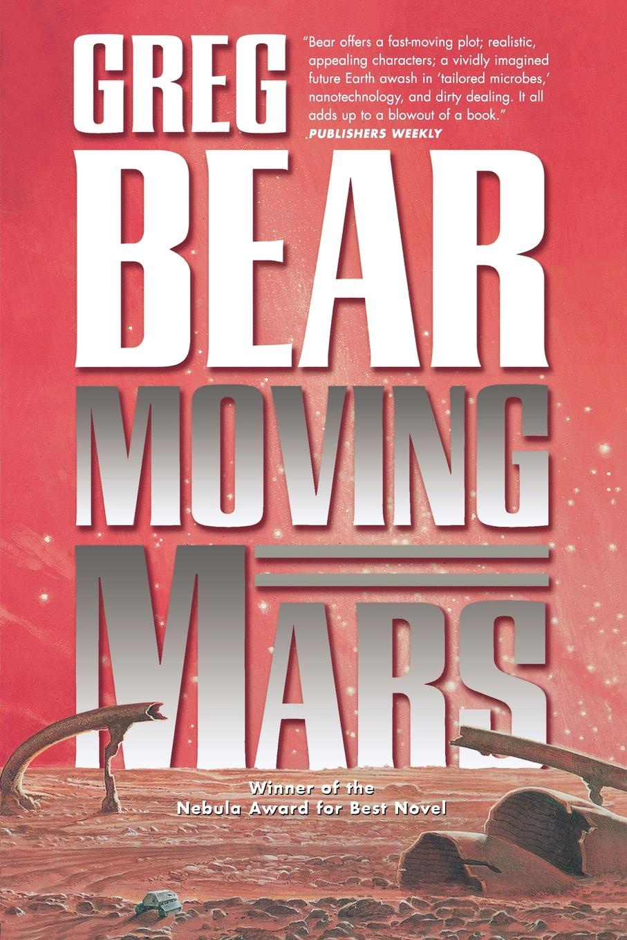 Greg Bear Moving Mars greg bear vitals